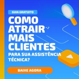 E-book: Como atrair clientes para sua assistência técnica.