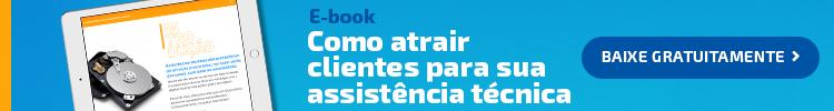 Banner para e-book: Como atrair clientes para sua assistência técnica.